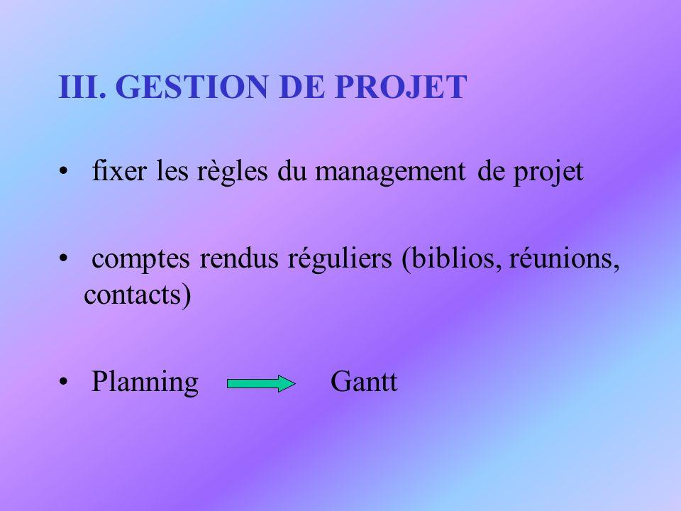 III. GESTION DE PROJET fixer les règles du management de projet