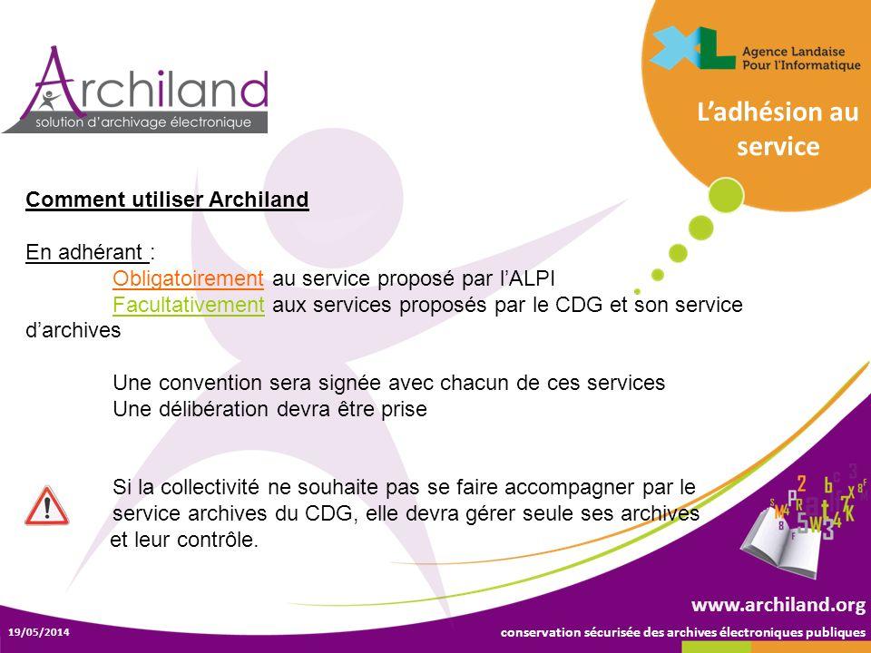 L'adhésion au service Comment utiliser Archiland En adhérant :