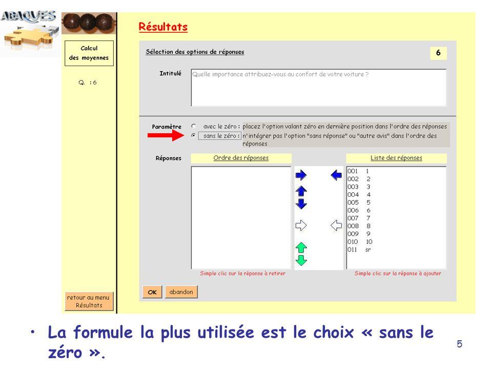 La formule la plus utilisée est le choix « sans le zéro ».