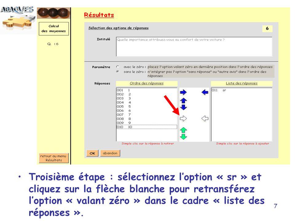 Troisième étape : sélectionnez l'option « sr » et cliquez sur la flèche blanche pour retransférez l'option « valant zéro » dans le cadre « liste des réponses ».