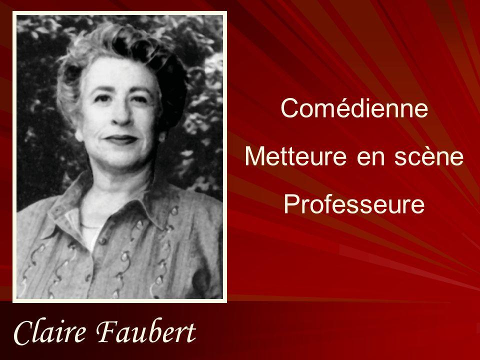 Comédienne Metteure en scène Professeure Claire Faubert