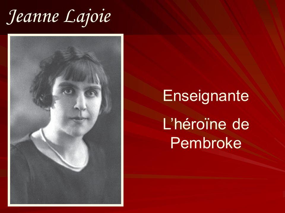 Jeanne Lajoie Enseignante L'héroïne de Pembroke