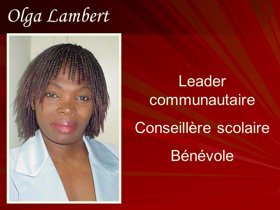 Olga Lambert Leader communautaire Conseillère scolaire Bénévole