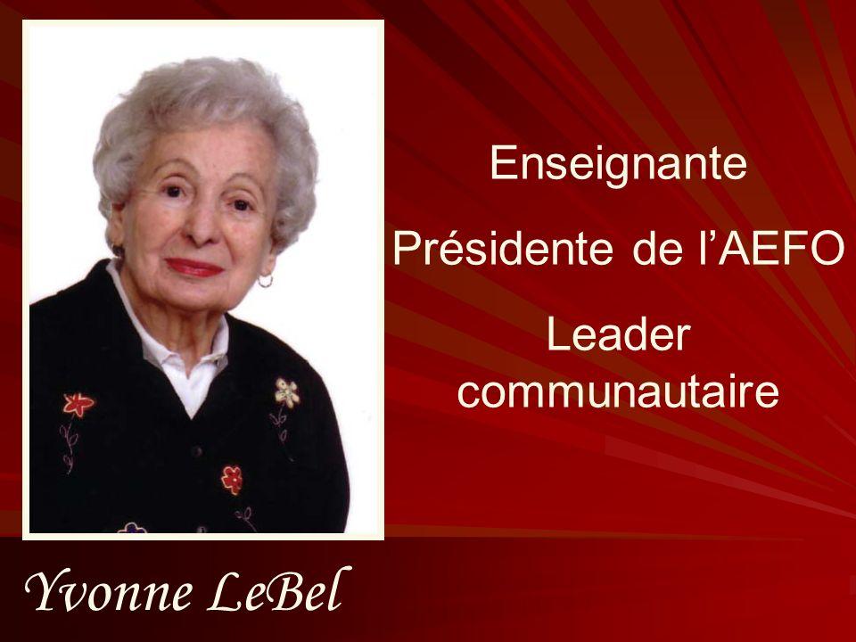 Enseignante Présidente de l'AEFO Leader communautaire Yvonne LeBel