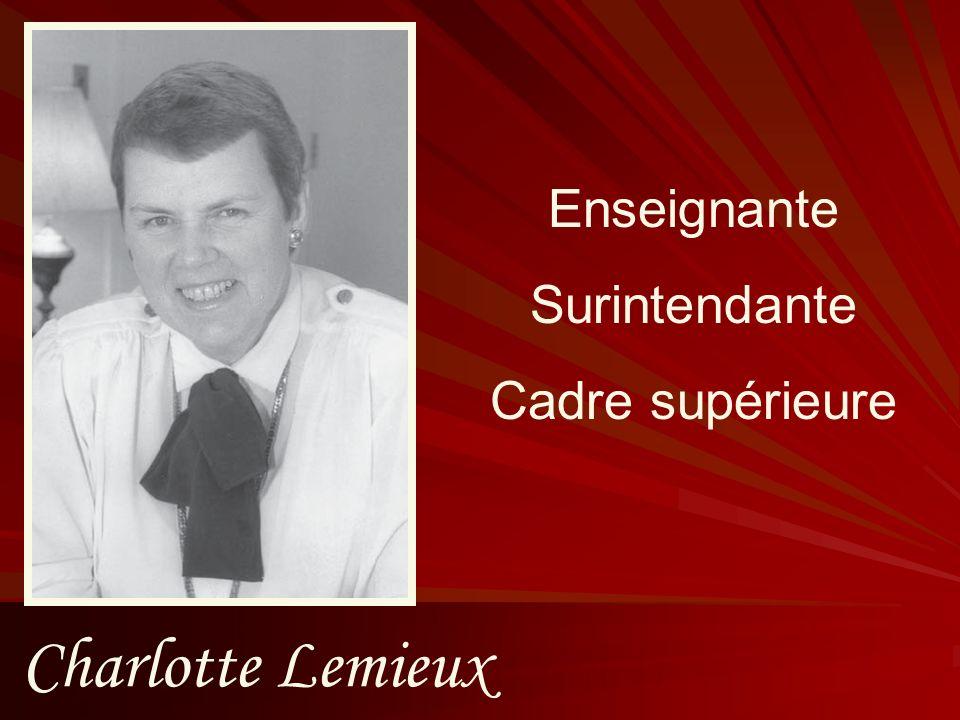 Enseignante Surintendante Cadre supérieure Charlotte Lemieux