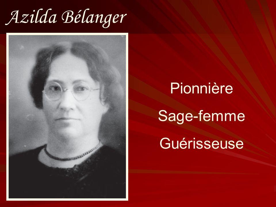 Azilda Bélanger Pionnière Sage-femme Guérisseuse