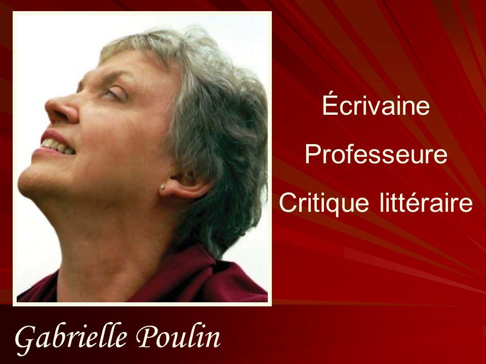 Écrivaine Professeure Critique littéraire Gabrielle Poulin