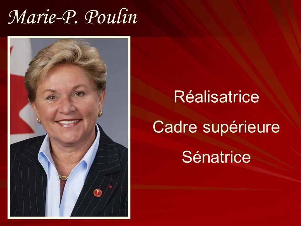 Marie-P. Poulin Réalisatrice Cadre supérieure Sénatrice