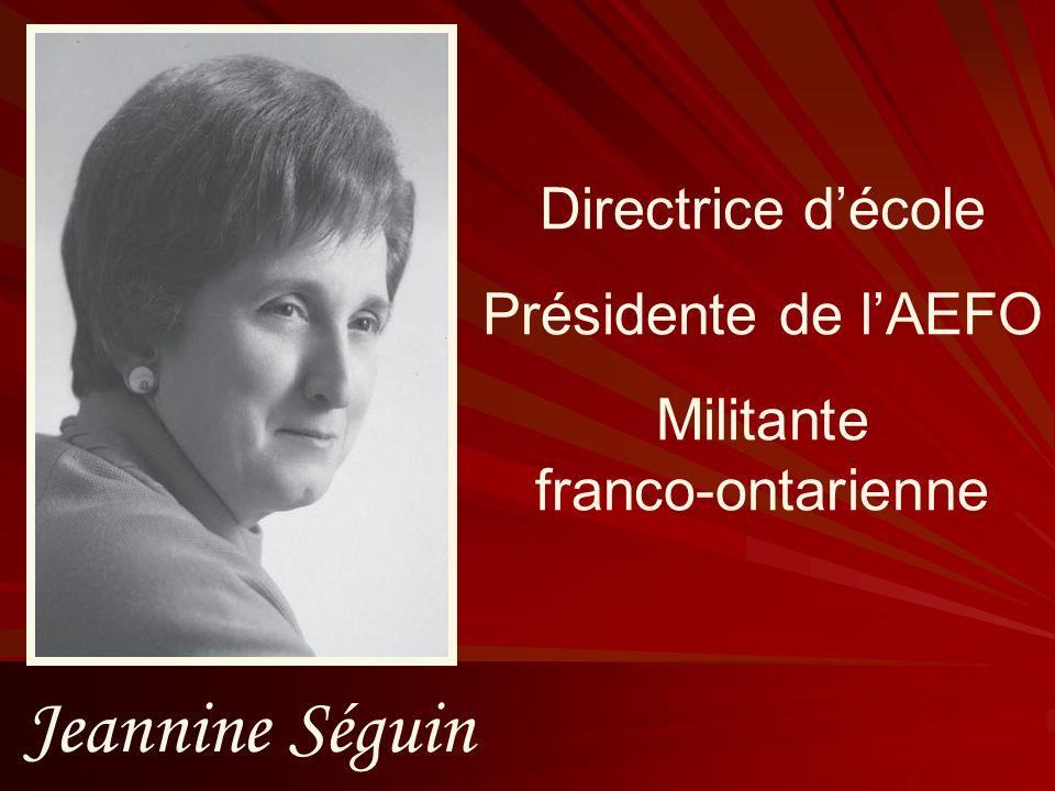 Jeannine Séguin Directrice d'école Présidente de l'AEFO Militante