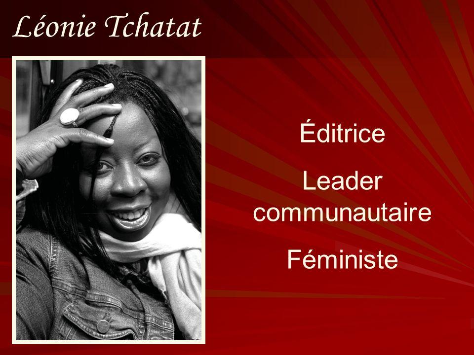 Léonie Tchatat Éditrice Leader communautaire Féministe
