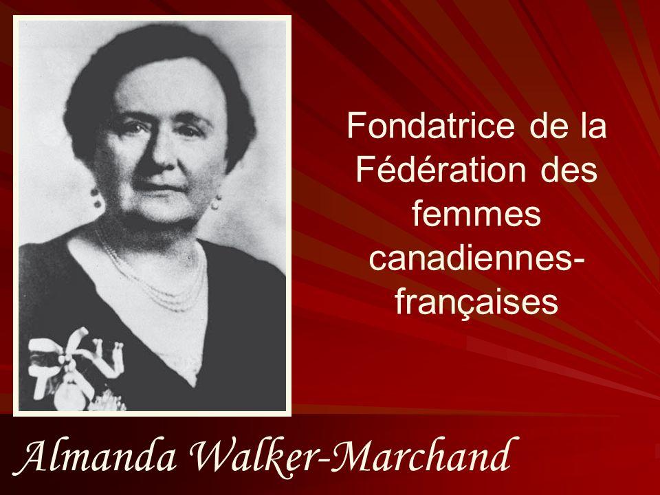 Fondatrice de la Fédération des femmes canadiennes-françaises