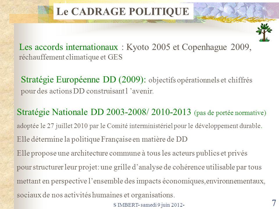 Le CADRAGE POLITIQUE Les accords internationaux : Kyoto 2005 et Copenhague 2009, réchauffement climatique et GES.