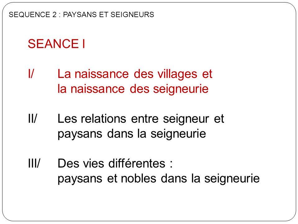 I/ La naissance des villages et la naissance des seigneurie
