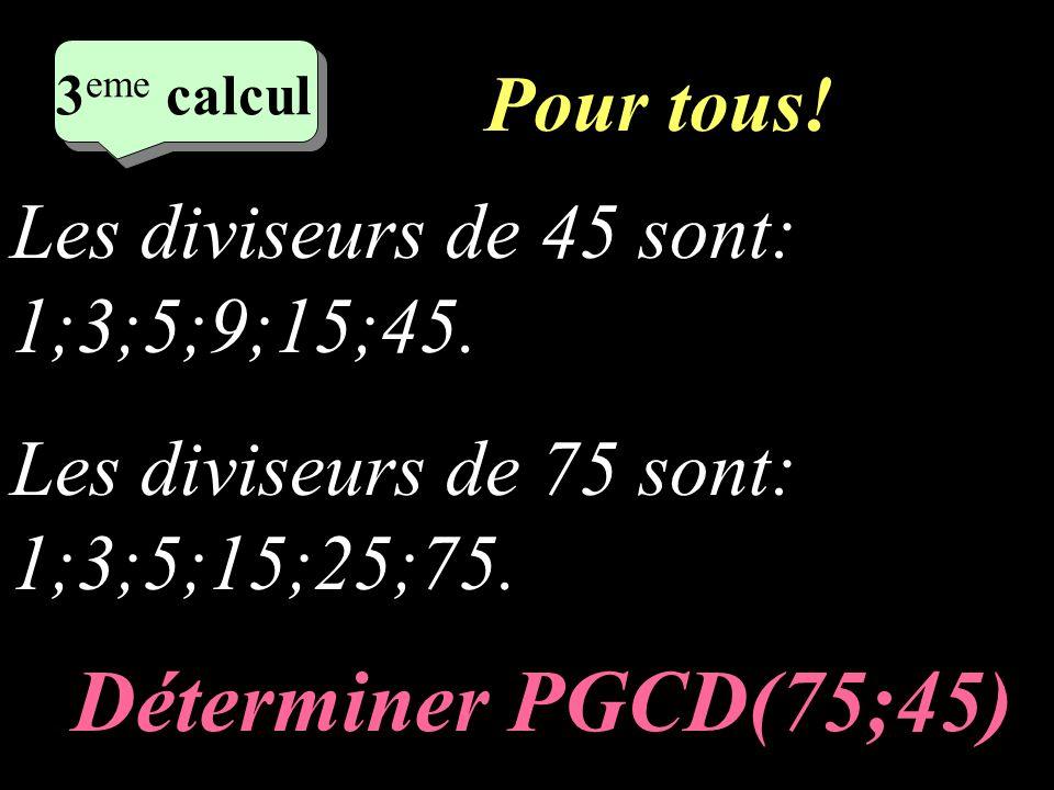 Déterminer PGCD(75;45) Pour tous!
