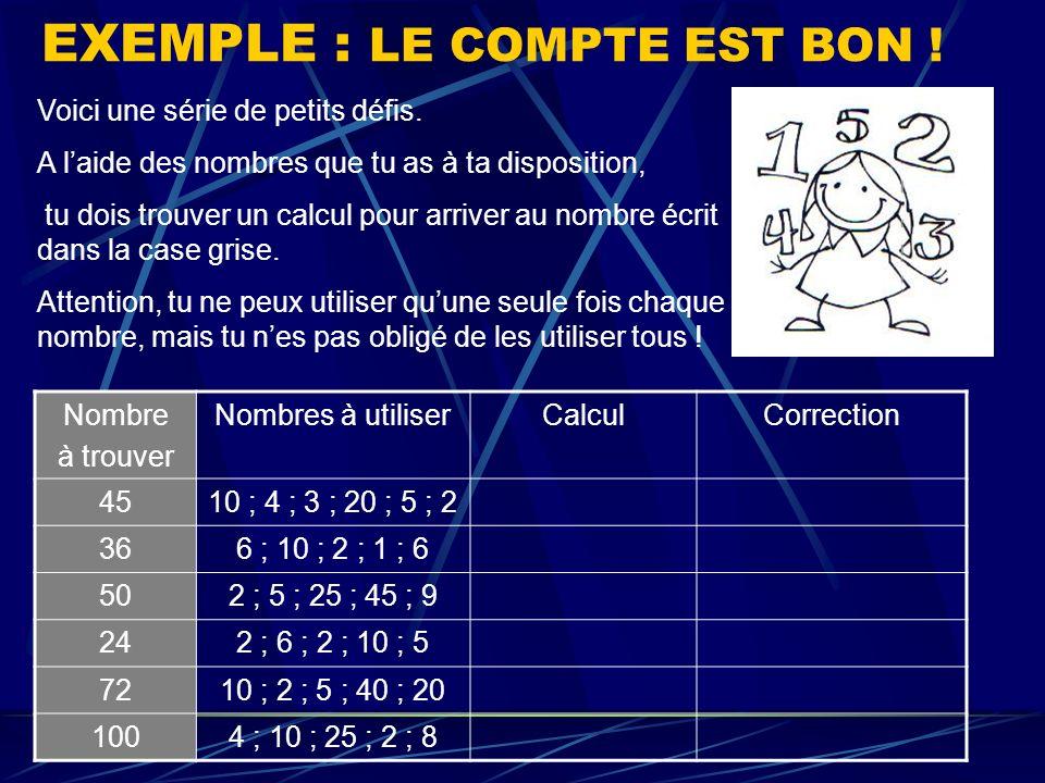 EXEMPLE : LE COMPTE EST BON !