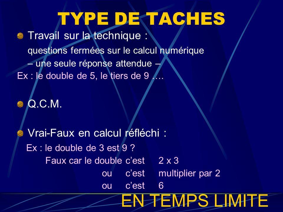 TYPE DE TACHES EN TEMPS LIMITE Travail sur la technique :