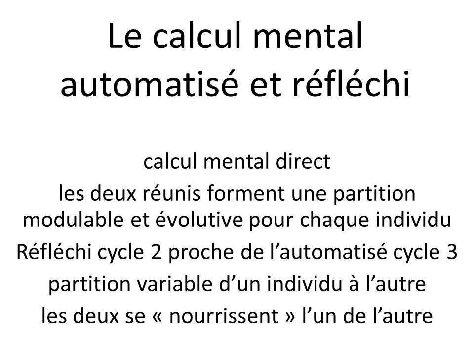 Le calcul mental automatisé et réfléchi