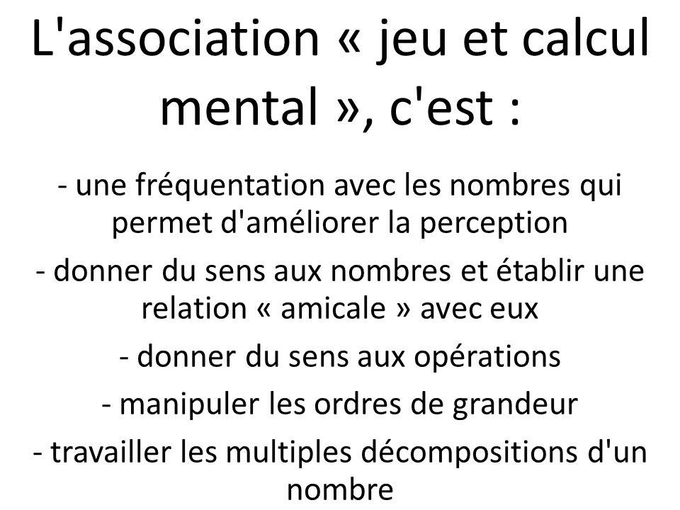 L association « jeu et calcul mental », c est :