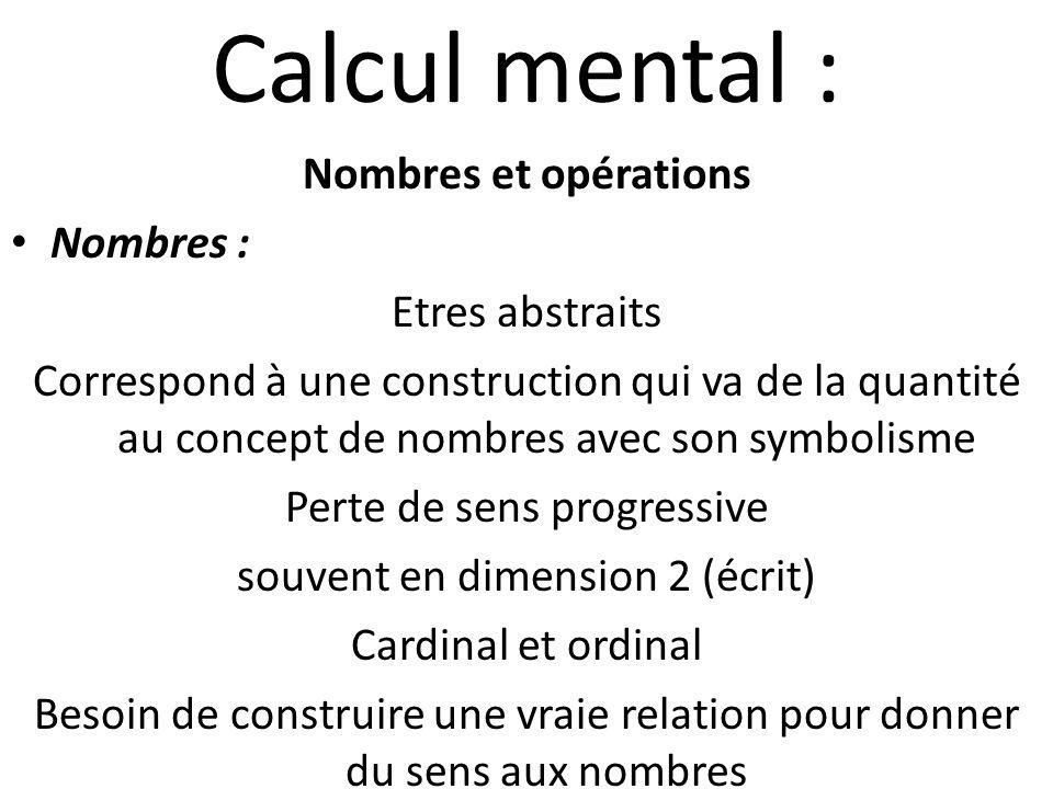 Calcul mental : Nombres et opérations Nombres : Etres abstraits