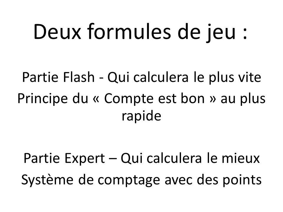 Deux formules de jeu : Partie Flash - Qui calculera le plus vite