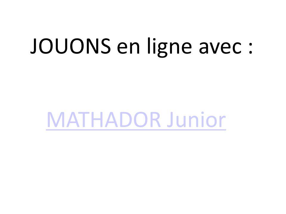 24/08/12 JOUONS en ligne avec : MATHADOR Junior
