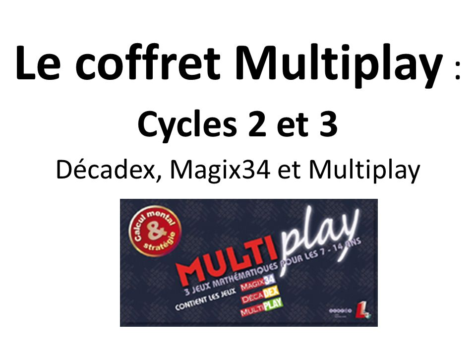 Décadex, Magix34 et Multiplay
