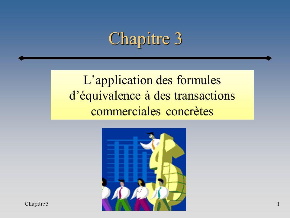 Chapitre 3 L'application des formules d'équivalence à des transactions commerciales concrètes. Début de la première heure cours 10 (hiver 2002)