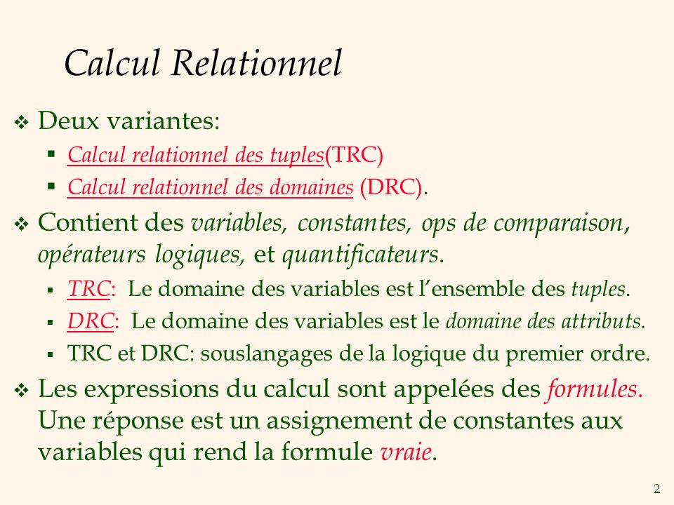 Calcul Relationnel Deux variantes: