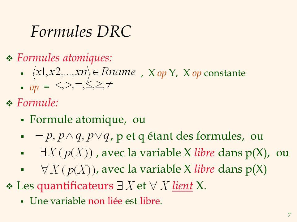Formules DRC Formules atomiques: Formule: Formule atomique, ou