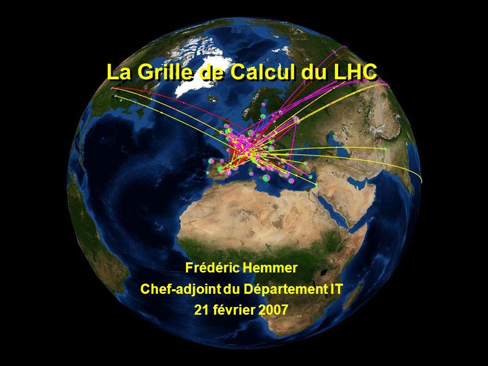 La Grille de Calcul du LHC La Grille de Calcul du LHC