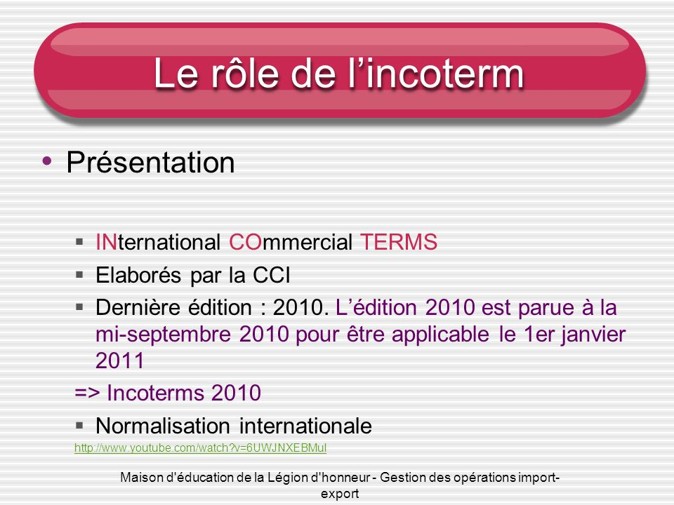 Le rôle de l'incoterm Présentation INternational COmmercial TERMS
