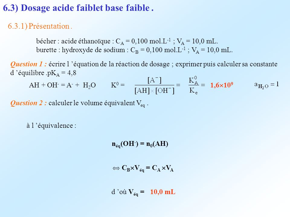 6.3) Dosage acide faiblet base faible .