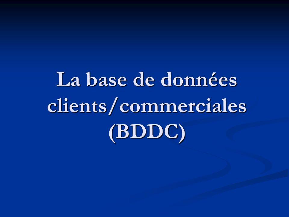 La base de données clients/commerciales (BDDC)
