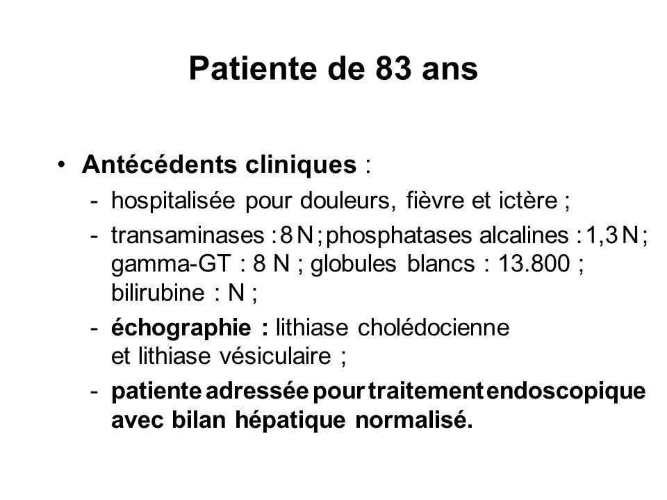 Patiente de 83 ans Antécédents cliniques :