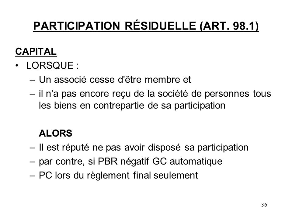 PARTICIPATION RÉSIDUELLE (ART. 98.1)
