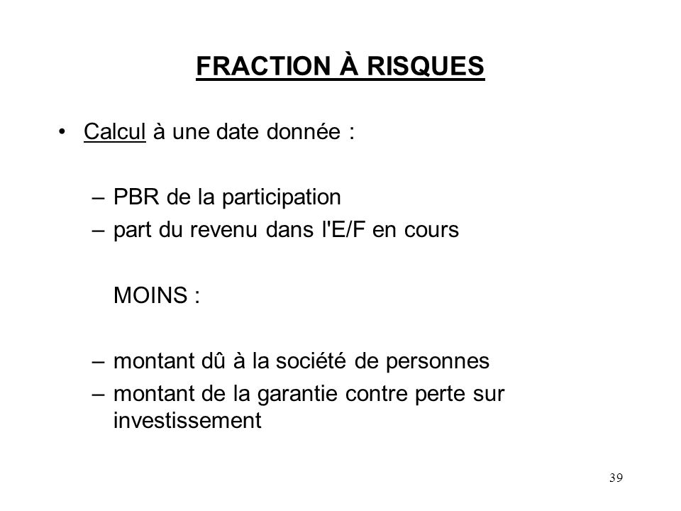 FRACTION À RISQUES Calcul à une date donnée : PBR de la participation