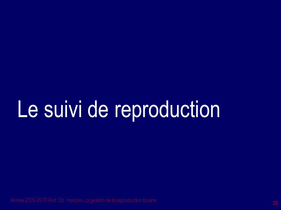 Le suivi de reproduction
