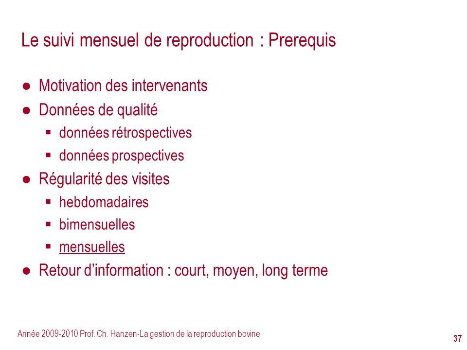 Le suivi mensuel de reproduction : Prerequis