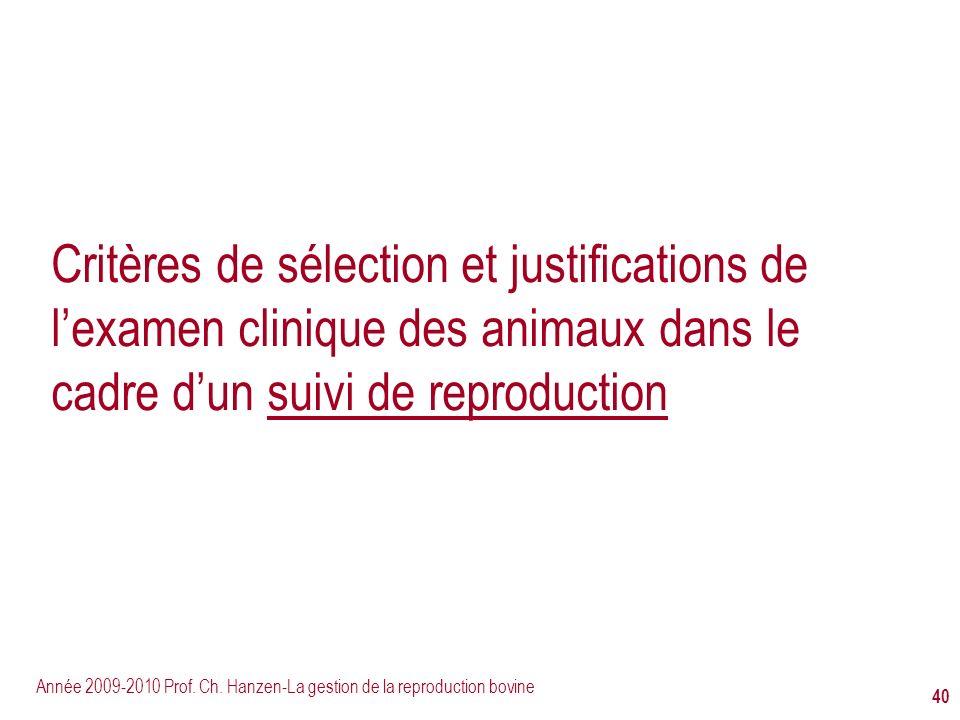 Critères de sélection et justifications de l'examen clinique des animaux dans le cadre d'un suivi de reproduction