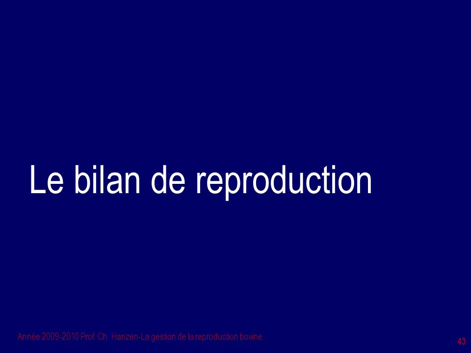 Le bilan de reproduction