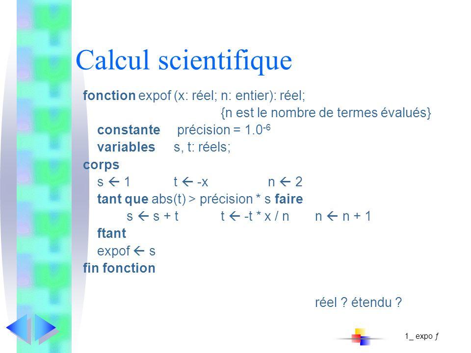 Calcul scientifique fonction expof (x: réel; n: entier): réel;