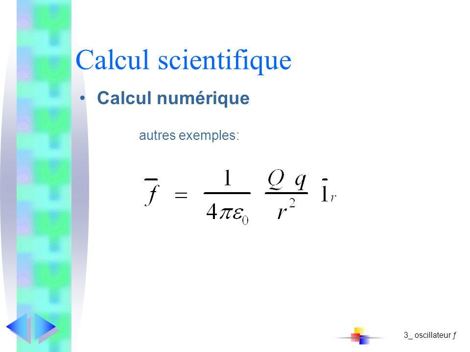 Calcul scientifique Calcul numérique autres exemples: 3_ oscillateur ƒ