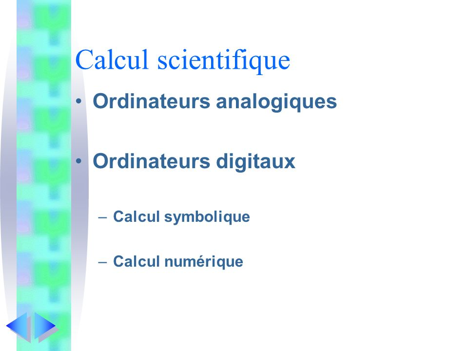 Calcul scientifique Ordinateurs analogiques Ordinateurs digitaux