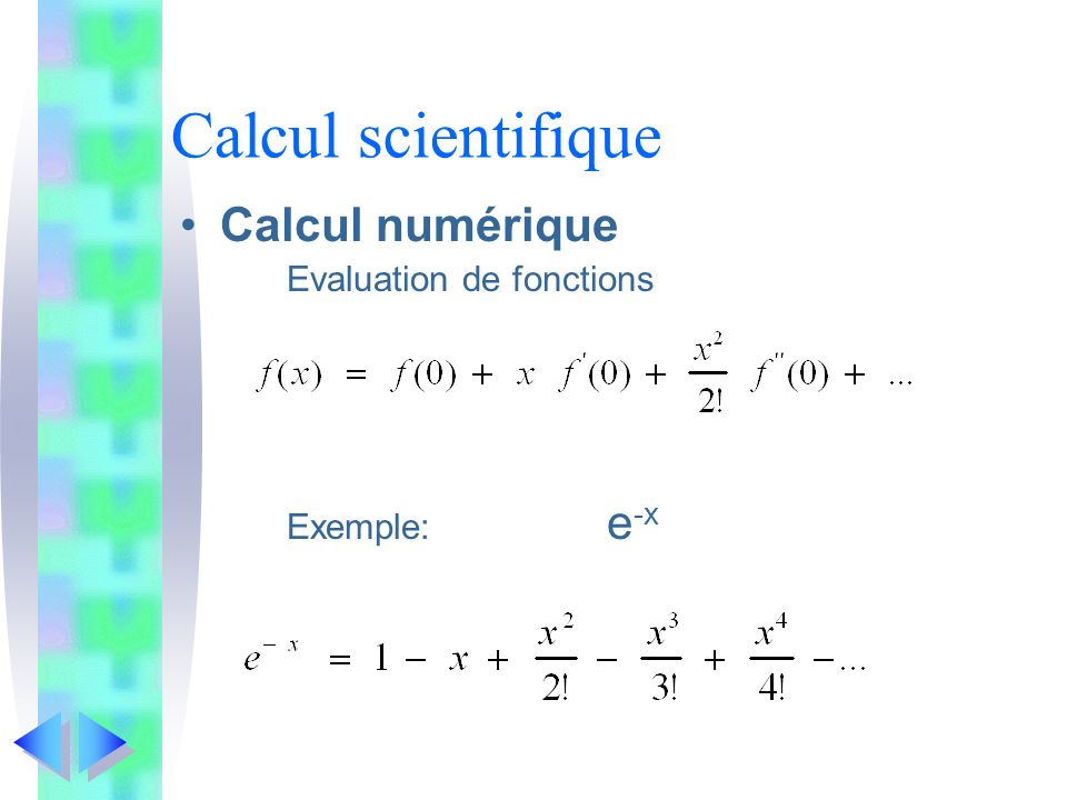 Calcul scientifique Calcul numérique Evaluation de fonctions