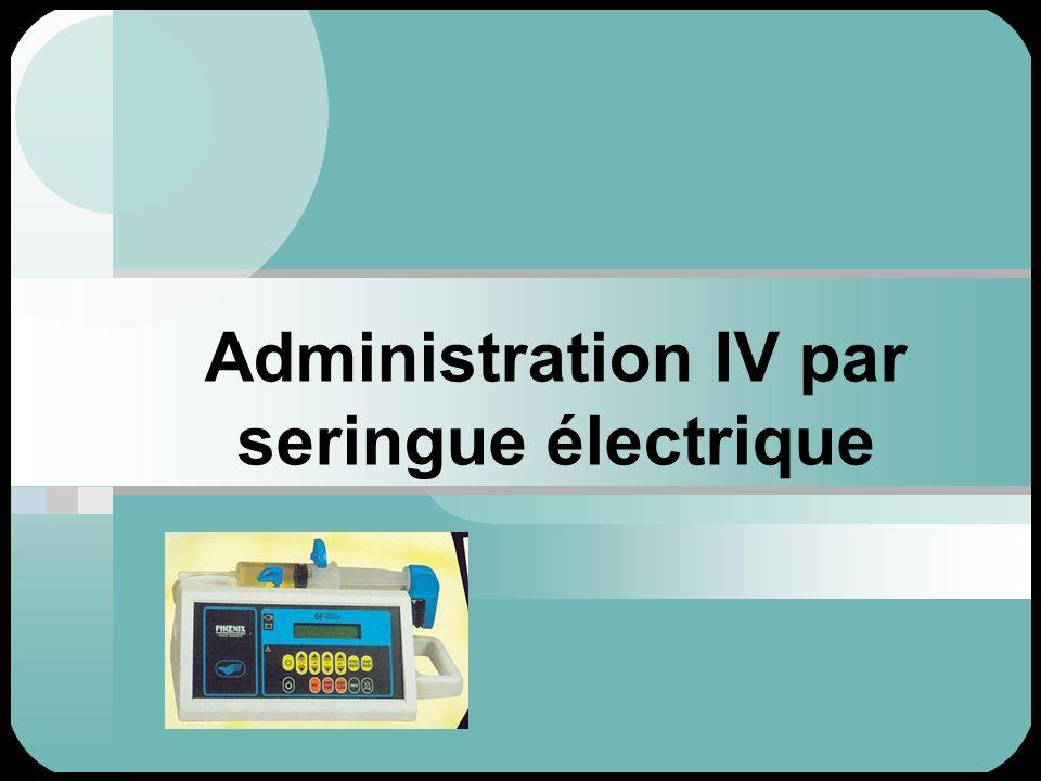 Administration IV par seringue électrique
