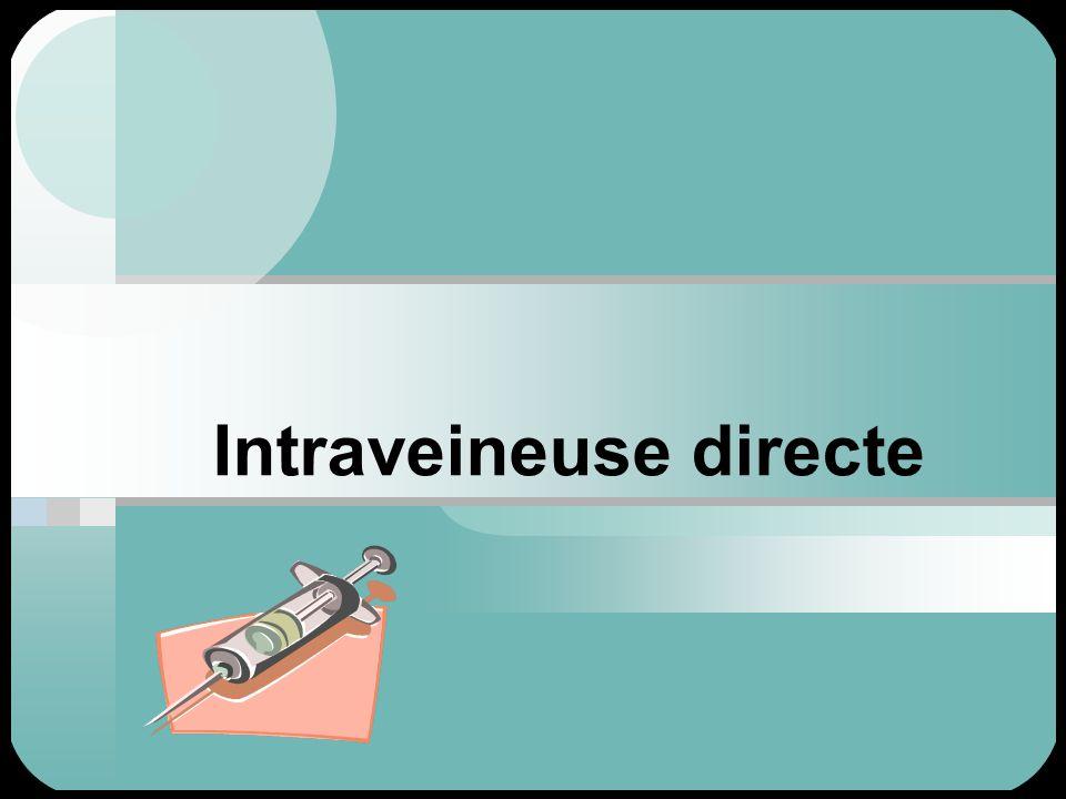 Intraveineuse directe