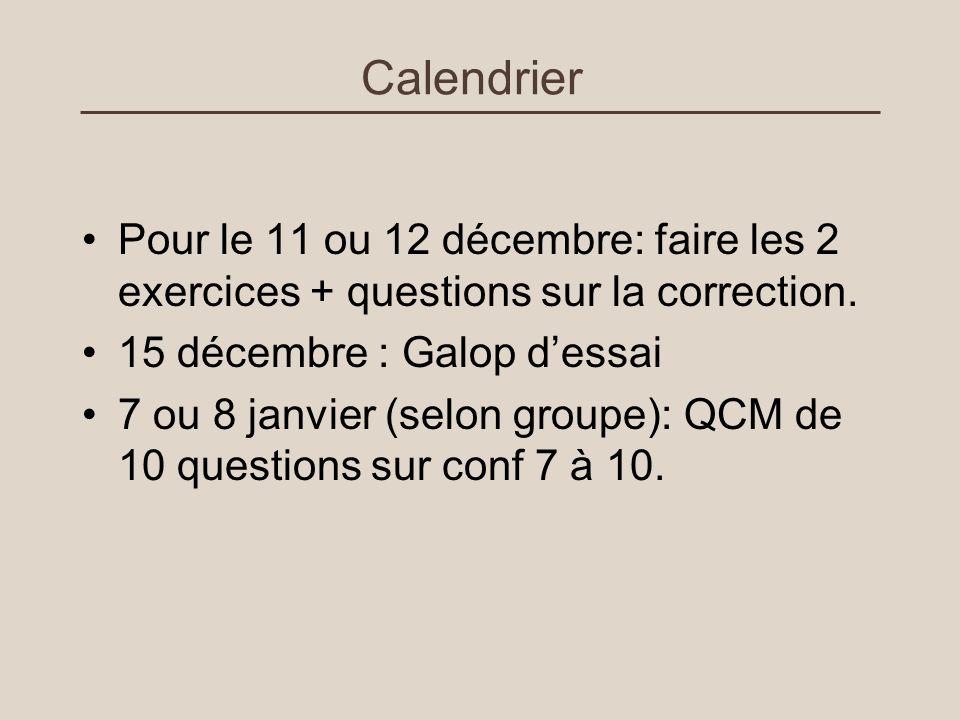 Calendrier Pour le 11 ou 12 décembre: faire les 2 exercices + questions sur la correction. 15 décembre : Galop d'essai.