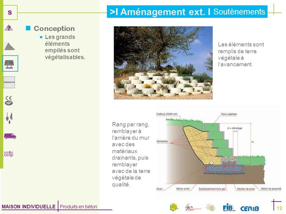 Conception Les grands éléments empilés sont végétalisables.