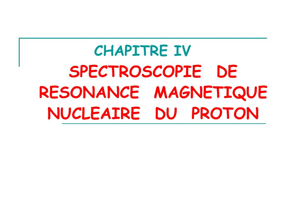 RESONANCE MAGNETIQUE NUCLEAIRE DU PROTON