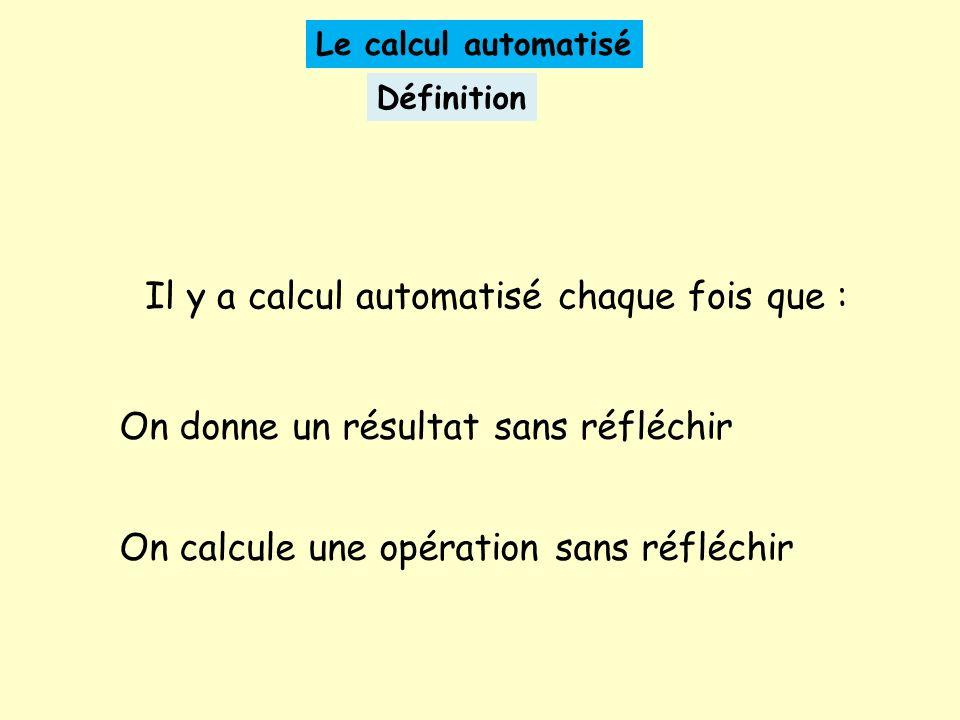 Il y a calcul automatisé chaque fois que :